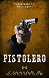 Pistolero: The Prequel (Widowmaker Book 3)