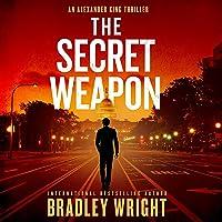 The Secret Weapon: Alexander King, Book 1