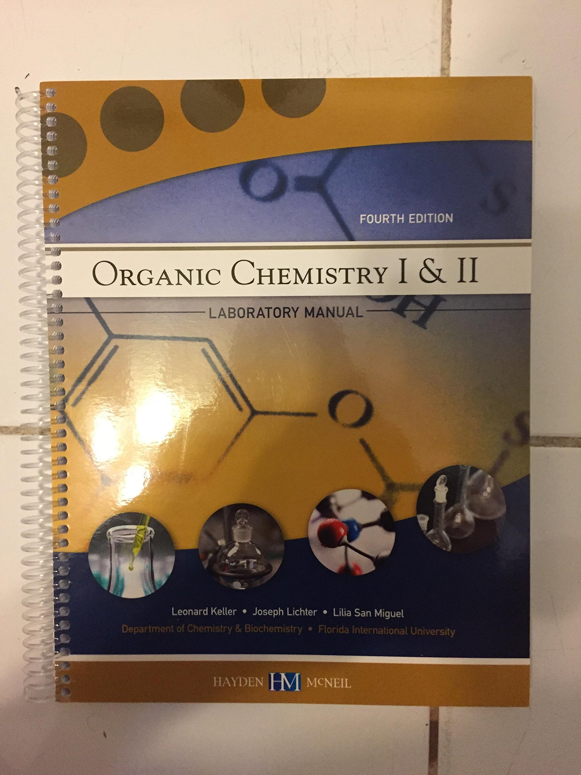 Organic Chemistry I & II Laboratory Manual: Joseph Lichter, Lilia San  Miguel Leonard Keller: 9780738054520: Amazon.com: Books