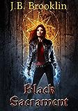 Black Sacrament (Creatures of Fire Book 1)
