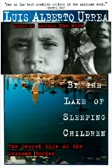 By the Lake of Sleeping Children: The Secret Life of the Mexican Border Paperback