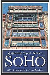 Exploring New York's SoHo (History & Guide) Kindle Edition