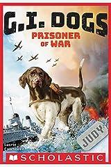 G.I. Dogs: Judy, Prisoner of War Kindle Edition