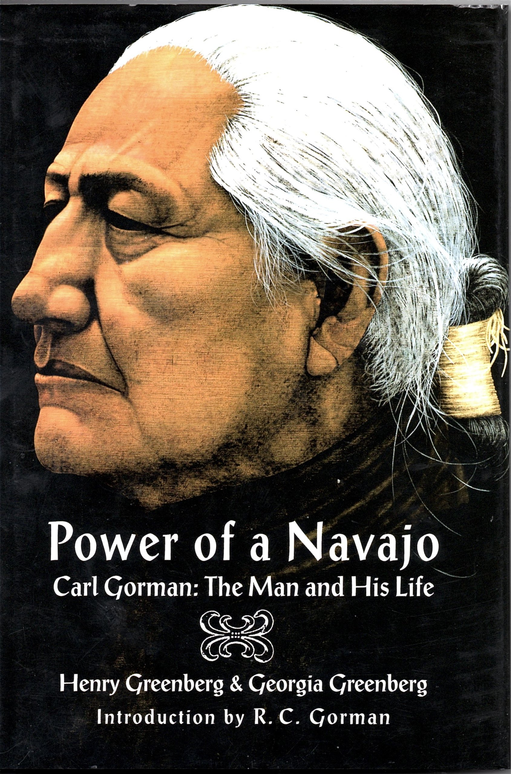 Power of a Navajo: Carl Gorman : The Man and His Life