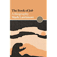 """The Book of """"Job"""": A Biography (Lives of Great Religious Books 17)"""