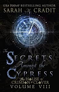 The Secrets Amongst the Cypress: The House of Crimson & Clover