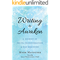 Writing to Awaken: A Journey of Truth, Transformation, and Self-Discovery (English Edition)