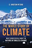 The Whole Story of Climate: What Science Reveals About the Nature of Endless Change