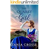 THE QUARRY GIRL a compelling saga of love, loss and self-discovery