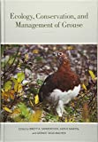 Ecology, Conservation, and Management of Grouse (Volume 39) (Studies in Avian Biology)