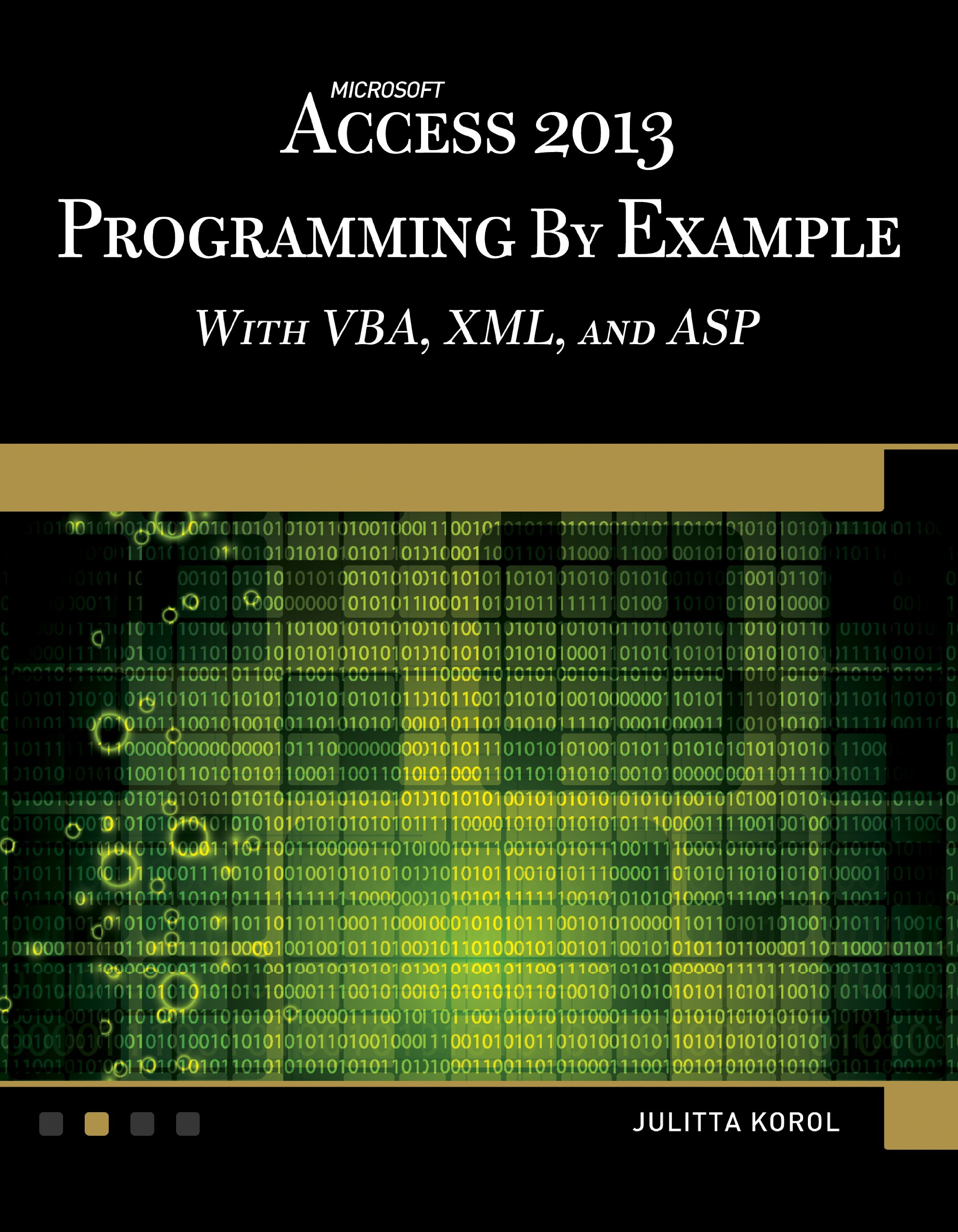 Amazon com: Microsoft Access 2013 Programming by Example with VBA