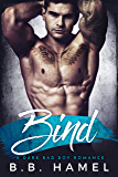 Bind: A Dark Bad Boy Romance (English Edition)