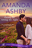 Dating the Wrong Mr. Right (Sisters of Wishing Bridge Farm)