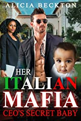 Her Italian Mafia CEO's Secret Baby (BWWM Boss Alpha Male Mafia Secret Baby Dangerous Love Romance) Kindle Edition