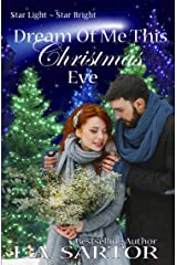 Dream Of Me This Christmas Eve (Star Light- Star Bright Book 4) Kindle Edition