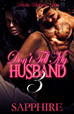 Don't Tell My Husband 3