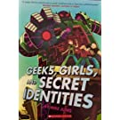Geeks, Girls, and secret Identities