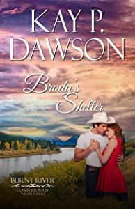 Brody's Shelter (Burnt River Contemporary Western Romance Book 10)