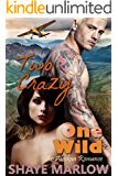 Two Crazy, One Wild: An Alaskan Romantic Adventure