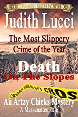 The Most Slippery Crime of the Year: Death On The Slopes: A Massanutten Tale (The Artzy Chicks Book 4) Kindle Edition
