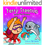 TERRY TREETOP SAVES THE DOLPHIN (The Terry Treetop Series Book 4)