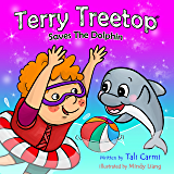 "Book For Kids : ""TERRY TREETOP SAVES THE DOLPHIN"" (Animal habitats, Marine Life ,Preschool, Early Learning, Values book, Preschool Book) (The Terry Treetop Series 4)"