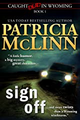 Sign Off (Caught Dead in Wyoming mystery series, Book 1) Kindle Edition