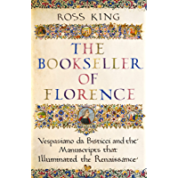 The Bookseller of Florence: Vespasiano da Bisticci and the Manuscripts that Illuminated the Renaissance (English Edition…