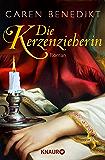 Die Kerzenzieherin: Roman
