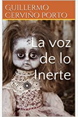 La voz de lo Inerte (Spanish Edition) Kindle Edition