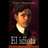 El idiota: Clásicos de la literatura