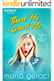 Then He Kissed Me (Whispering Bay Romance Book 2)