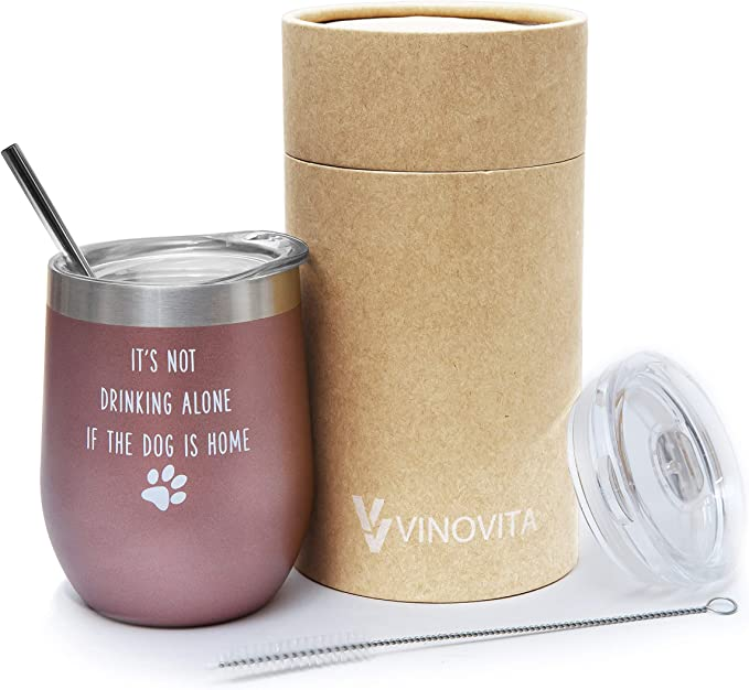 It's Not Drinking Alone if the Dog is Home – VINOVITA Stainless-Steel Funny Wine Tumbler – Insulated Stemless Wine Glass with 2 Lids, Straw, & Brush – Perfect For Christmas, Birthday – 12oz