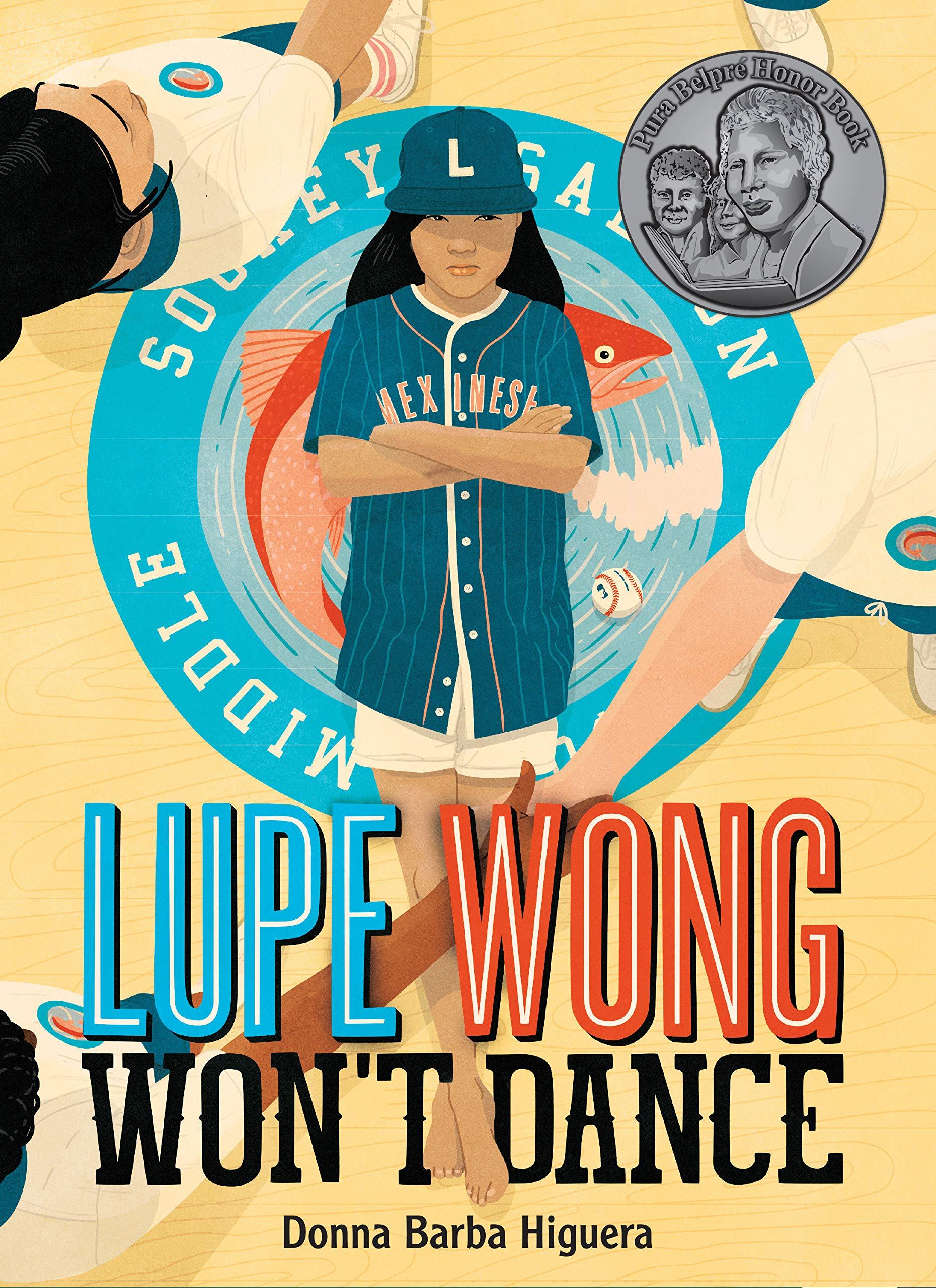 Lupe Wong Won't Dance: Higuera, Donna Barba: 9781646140039: Amazon.com:  Books
