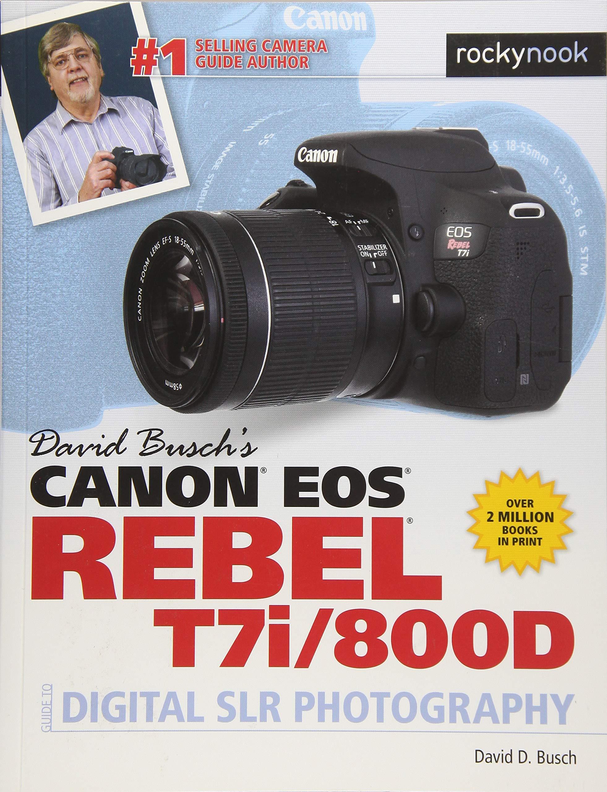 David Buschs Canon EOS Rebel T7i/800d Guide to Digital Slr ...