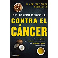 Contra el cáncer / Fat for Fuel: A Revolutionary Diet to Combat Cancer, Boost Brain...