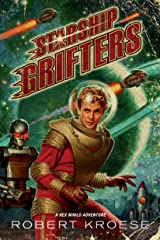 Starship Grifters (A Rex Nihilo Adventure) Kindle Edition