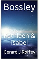 Bossley: Kathleen and Isabel Kindle Edition