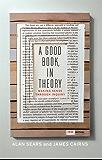 A Good Book, In Theory: Making Sense Through Inquiry, Third Edition