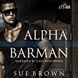 Alpha Barman: J.T's Bar, Book 1