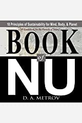 BOOK OF NU: 10 Principles of Sustainability for Mind, Body, & Planet Kindle Edition