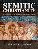 Semitic Christianity: St. Aphrahat & The Sages of Babylonian Talmud (English Edition)