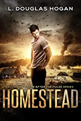 Homestead: A Post-Apocalyptic Tale of Human Survival (After the Pulse Book 1) Kindle Edition