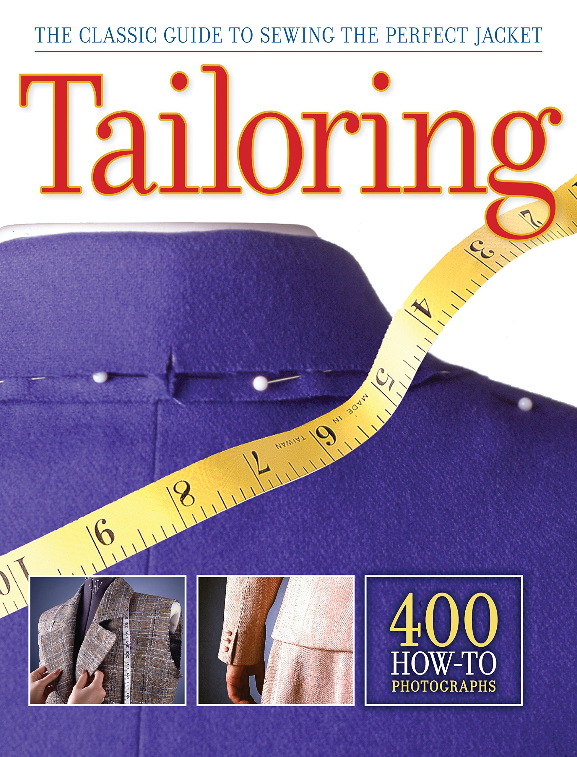 Tailoring: The Classic Guide to Sewing the Perfect Jacket Paperback – May 1, 2011 Editors of CPi Quarry Books 1589236092 Fashion
