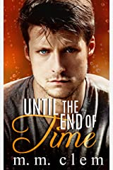 Until the End of Time (Book 3 in the Time Series) Kindle Edition