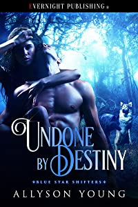 Undone by Destiny (Blue Star Shifters Book 2)