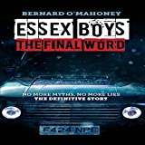 Essex Boys: The Final Word: No More Myths, No More Lies - The Definitive Story