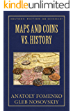 Maps and Coins vs History (History: Fiction or Science? Book 17) (English Edition)