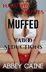 Muffed: Naughty Priests Taboo Seductions