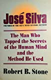 Jose Silva: The Man Who Tapped the Secrets of the Human Mind and the Method He Used